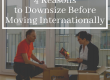 4 Reasons to Downsize Before Moving Internationally